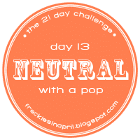 Day 13- Neutral with a Pop!