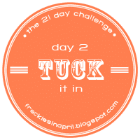 Day 2- Tuck It In