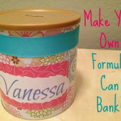 Make Your Own Formula Can Bank