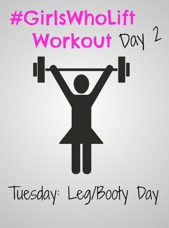 #GirlsWhoLift Workout Day 2