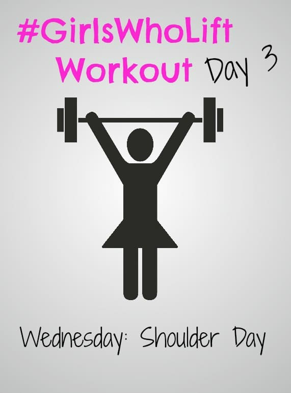 #GirlsWhoLift Workout Day 3