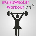 #girlswholift-day-5
