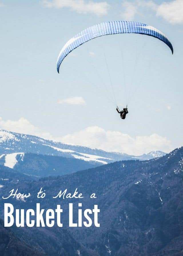 Have you made your bucket list? Here are some ideas to get started!