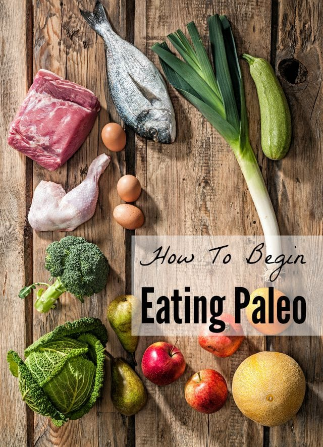 How To Begin Eating Paleo