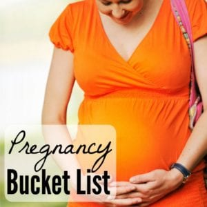 Last Pregnancy Bucket List