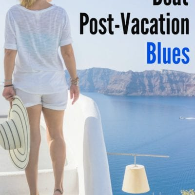 Beat the Post-Vacation Blues
